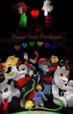 Deeper Into Darkness - an Underfell Fan-Fiction by Pj_Fresh