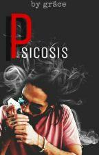 ||Psicosis||Historia Corta. by puppytom
