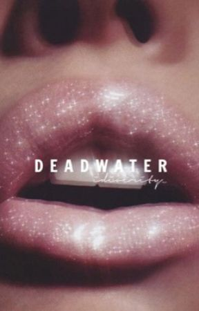 deadwater  by ariannaa_marie