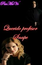 Querido Profesor Snape (Sevmione) by PaulaMaVe