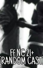FF NC 21+ [RANDOM CAST] SLOW UPDATE by olangwaras