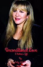 Unconditional Love: A Mother's Gift by lady_nicks24