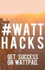 #WATTHACKS: Get Big on Wattpad! (+ Promote Your Story) by loughlinshan22