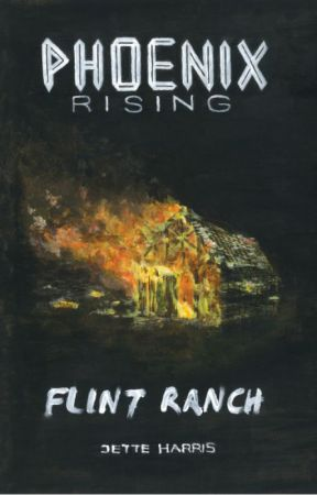 FLINT RANCH (Phoenix Rising, part 1) by JettimusMaximus