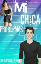 Mi chica problemas.  by HarrygirlMN