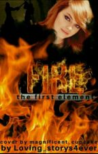 Fire - The First Element by Loving_storys4ever
