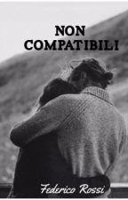 •NON COMPATIBILI ||Federico Rossi||• by _ValeTributo_