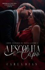 A ESCOLHA DO CAPO - Máfia Cosa Nostra  by CarlaDiias