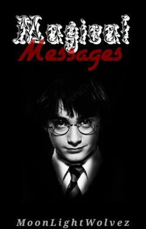 Magical Messages ~Harry Potter Texts~ (Dedicated To Kwikspells) by MoonLightWolvez