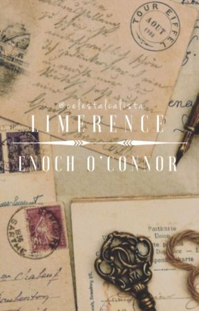 Limerence » Enoch O'Connor {mphfpc} COMPLETED by Caliiii_