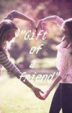 Gift of a friend by Sana_NasirKhan