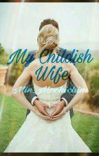 My Childish Wife by min_mochichim