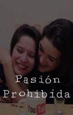 Pasión Prohibida by EspositoxSuarez