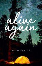 Alive Again by mugixcha
