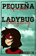 """Pequeña Ladybug"" [Editando] by SayaSun"