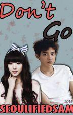Don't Go (Chanyeol Version) by thesamflowerchild