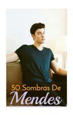 •Cincuenta Sombras De Mendes• by Mendes_Army01
