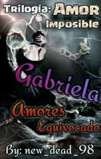 Gabriela (Amor Imposible II) by new_dead_98