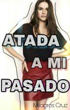 ATADA A MI PASADO♥ by milagros_crb