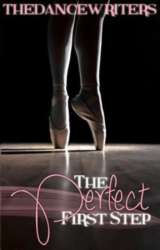 The Perfect First Step by thedancewriters