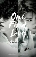 One Find Love : I've lost you by jehaxxi17