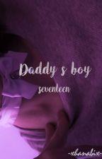 Daddy's Boy; seventeen by -xhanabix-