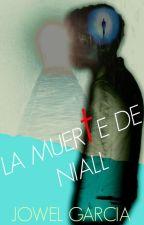 La Muerte de Niall  by JowelGarcia