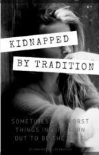 Kidnapped by tradition.  by Marinette_Ladybug123
