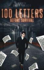 100 Letters Before Survival by DwainPablacio