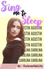 Sing Me To Sleep - Aguslina by foreverfelicity