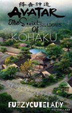 Avatar: The Secret Shadows of Kohaku | An Avatar LOK Tale by Fuzzycutelady