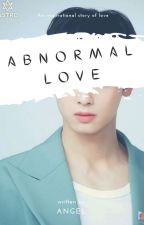 ABNORMAL LOVE by 99angelaxf1