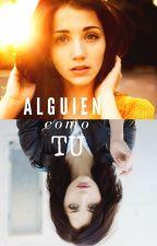 Alguien como tu by LorenCabrera8