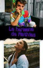 La hermana de Mathias|Federico Vigevani y tu| by Camisoga