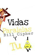 Vidas Paralelas ×Bill Cipher y Tu Lemon× by pta_shipper_7