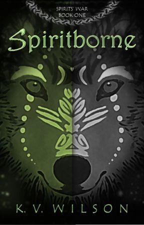 Spiritborne (Spirits' War, Book 1) by kv_wilson