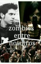 Zombies Entre Nosotros (Fanfic Rubius) by _Daani_