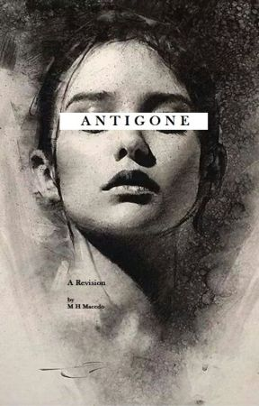 Antigone - A Revision by MatheusHMacedo