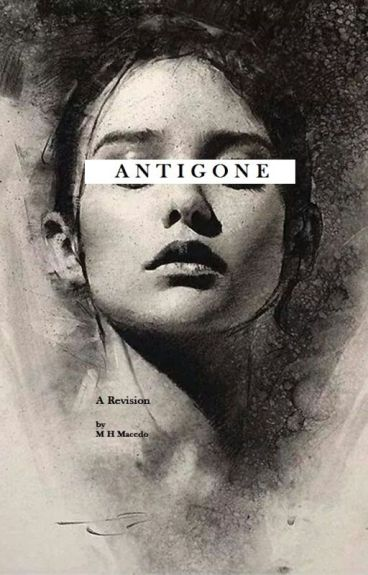 Antigone - A Revision by MatheusHMacedo