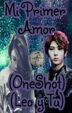 One Shot (Leo y tu)  by lizLKiryu