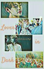 Lover in Dark/taekook/✔ by last_dancewithgd