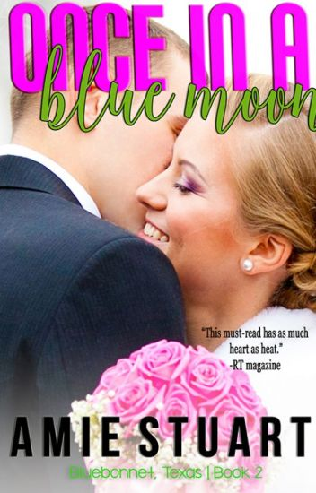 Once in a Blue Moon (Bluebonnet, TX Book 2) - Excerpt
