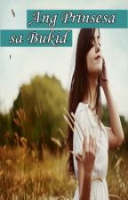 Ang Prinsesa sa Bukid (Completed) by hopelessdiana