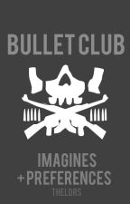 Bullet Club || Imagines + Preferences by elitesqueen-