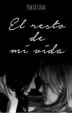El resto de mi vida [Vauseman] by Kwiatina