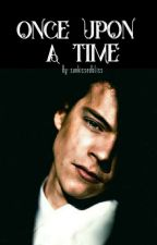 Once Upon A Time  {h.s. fanfic} by sunkissedbliss