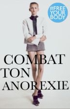 Combat ton anorexie (#FreeYourBody) by just_girl_19