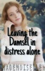 Leaving The Damsel In Distress Alone by Queen_JaPPs