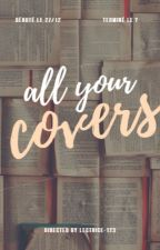 All Your Covers - Couvertures by lectrice-123 by lectrice-123