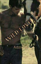 WILD LOVE by AdzraAja